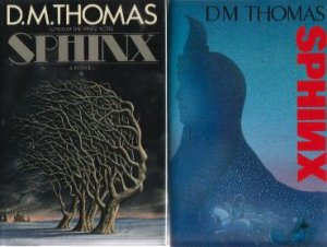 Sphinx by D.M. Thomas - U.S & U.K. First Editions