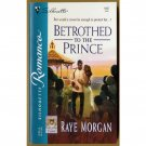 Betrothed to the Prince by Raye Morgan Silhouette Catching the Crown Series PB Book 2003 Issue 1667