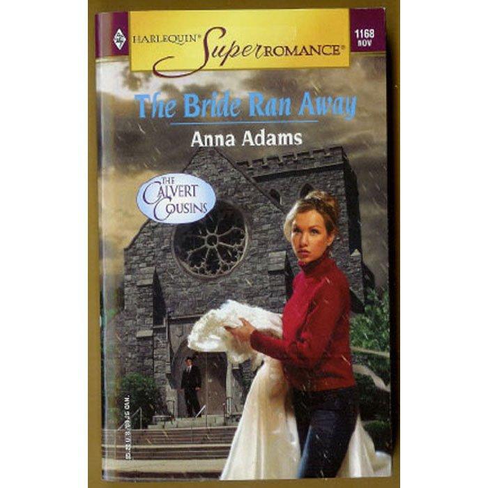 The Bride Ran Away by Anna Adams Harlequin The Calvert Cousins Series PB Book Nov 2003 Issue 1168