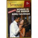 Woman in the Mirror by Bobby Hutchinson Harlequin Emergency Series PB Book Apr 2000 Issue 906