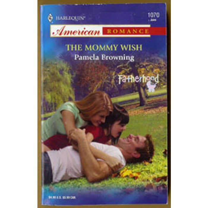 The Mommy Wish by Pamela Browning Harlequin Fatherhood Series PB Book June 2005 Issue 1070