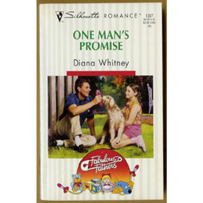 One Man's Promise by Diana Whitney Silhouette Fabulous Fathers Series PB Book July 1998 Issue 1307