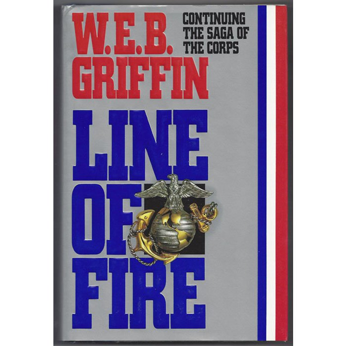 Line of Fire by WEB Griffin Book 5 in The Corps Series Hardcover Book Putnam 1992
