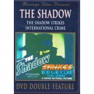 The Shadow DVD Double Feature The Shadow Strikes International Crime 1937 B&W