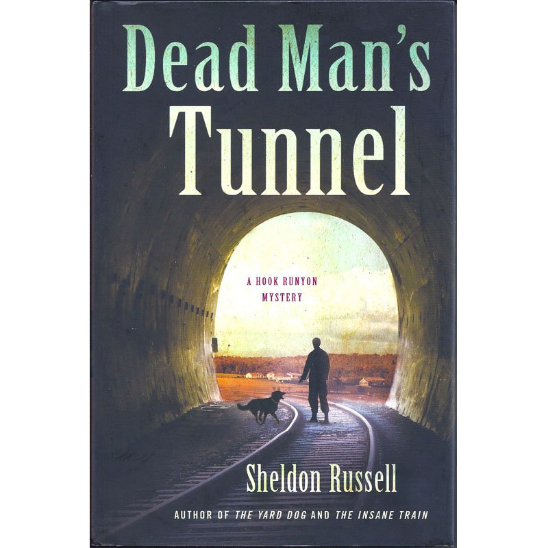 Dead Man's Tunnel A Hook Runyon Mystery by Sheldon Russell First Edition Hardcover Book 2012