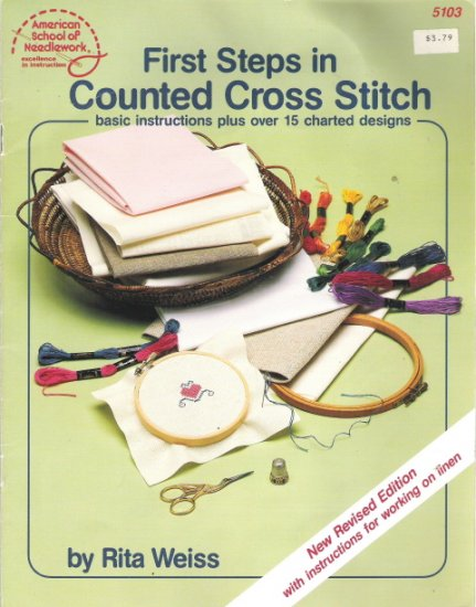 First Steps in Counted Cross Stitch by Rita Weiss