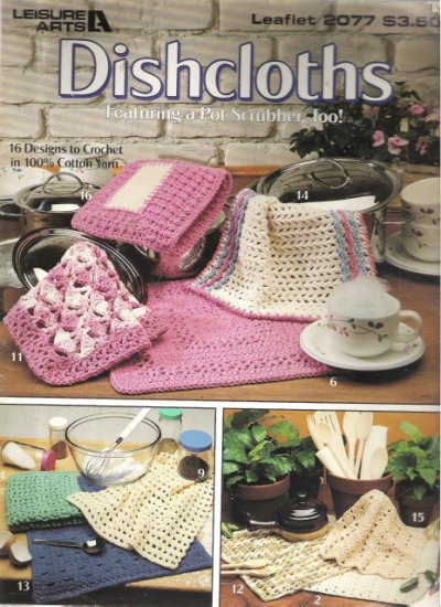 Leisure Arts Leaflet 2077 Dishcloths Featuring a Pot Scrubber Too!