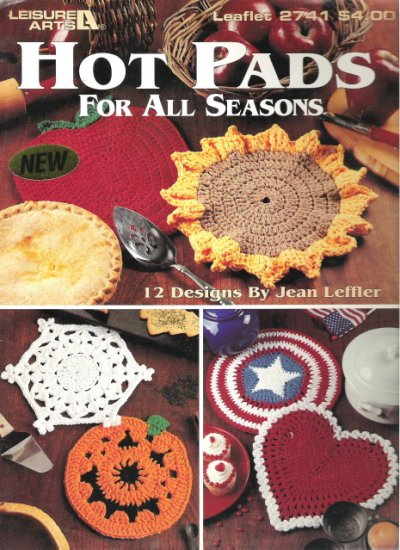 Leisure Arts Leaflet 2741 Hot Pads for all Seasons