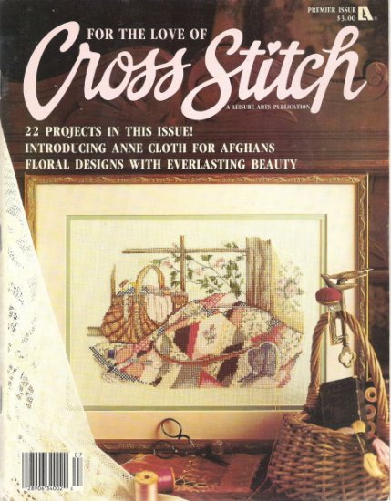 For the Love of Cross Stitch Magazine Premiere Issue