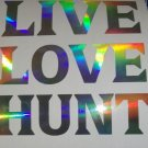 Custom Holographic Live Love Hunt Vinyl Car Window Decal Sticker Hunting