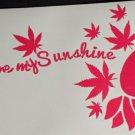 Sunflower Cannabis 420 You Are My Sunshine Letters Pot Leaf Vinyl Car Decal