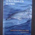 The Marine Mammals of the Gulf of Mexico - Bernd Wursig