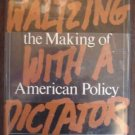 Waltzing With a Dictator: the Marcoses and the Making of American Policy - Raymond Bonner