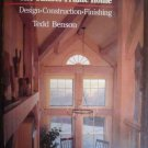 The Timber Frame Home - Tedd Benson