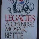 Legacies a Chinese Mosaic  - Bette Bao Lord