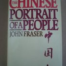 The Chinese Portrait of a People by John Fraser - Hardcover