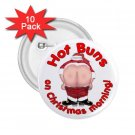 Funny HOT BUNS Santa Holidays 10 pack of 2.25 inch pinback buttons backpack pins 26994668