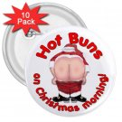 Funny HOT BUNS Santa Holidays 10 pack of 3 inch pinback buttons backpack pins 26994670