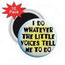 FUNNY I Do What the Voices tell me  10 pack of 2.25 inch Magnets Locker Party favors 26999192