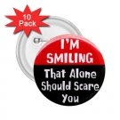 FUNNY I'm Smiling 10 pack of 2.25 inch pinback buttons backpack pins 26999199