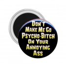 Magnets HUMOROUS DON'T MAKE ME GO PSYCHO 2.25 inch Locker Refrigerator 26999205