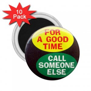 10 pack of 2.25 inch Magnets FUNNY FOR A GOOD TIME CALL SOMEONE ELSE Locker Party favors 26999237