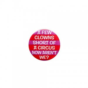 Hilarious A FEW CLOWNS SHORT 1 inch pinback button backpack pin 26999268