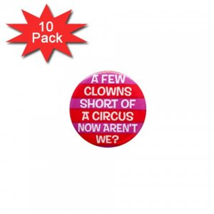Hilarious A FEW CLOWNS SHORT 10 pack of 1 inch pinback buttons backpack pins 26999272