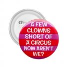 2.25 inch  Hilarious A FEW CLOWNS SHORT pinback button backpack pin 26999269