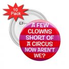 buttons Hilarious A FEW CLOWNS SHORT 10 pack of 2.25 inch pinback backpack pin 26999273