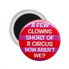 Magnets Hilarious A FEW CLOWNS SHORT 2.25 inch Locker Refrigerator 26999270