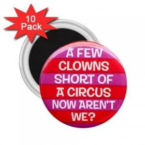 10 pack of 2.25 inch Magnets Hilarious A FEW CLOWNS SHORT Locker Party favors 26999274