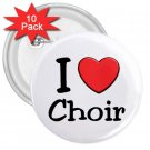 10 pack of 3 inch I LOVE CHOIR pinback buttons backpack pins 27018092