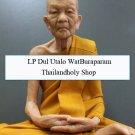 LuangPu Dul Utalo WatBuraparam Thai buddha monk model