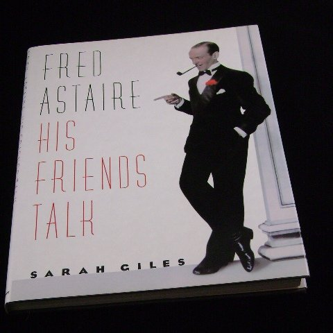 Fred Astaire His Friends Talk by Sarah Giles Doubleday 1988