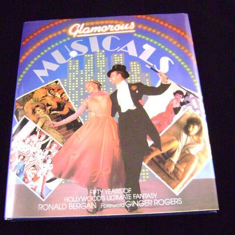 Glamorous Musicals by Ronald Bergan Octopus Books 1984