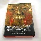 Kingdoms of Gold, Kingdoms of Jade by Brian M. Fagan