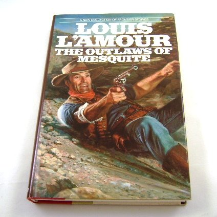 The Outlaws of Mesquite by Louis L'Amour HB
