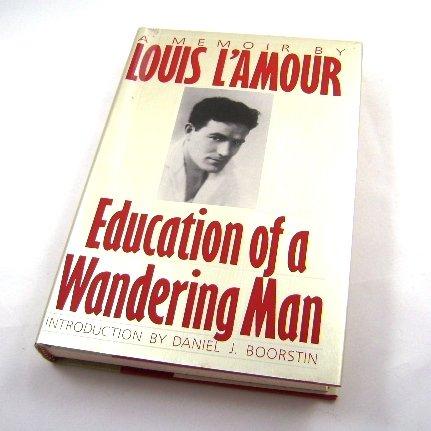 Education of a Wandering Man Memoir by Louis L'Amour