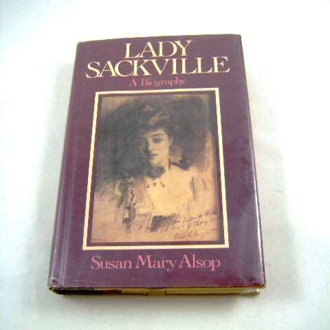 Lady Sackville A Biography by Susan Mary Alsop HB