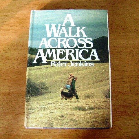 A Walk Across America by Peter Jenkins