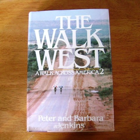 The Walk West A Walk Across America 2 by Peter and Barbara Jenkins HB