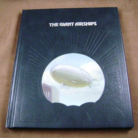 The Giant Airships by Douglas Botting The Epic of Flight