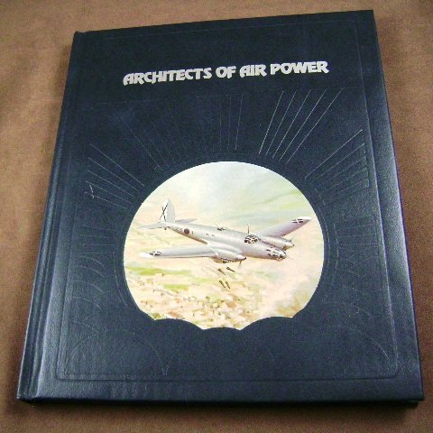 Architects Of Air Power by David Nevin The Epic of Flight