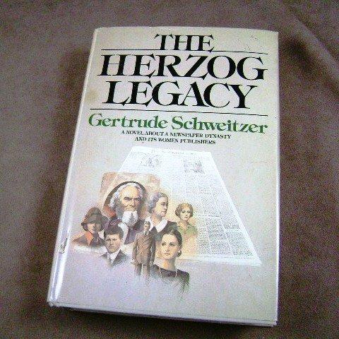The Herzog Legacy by Gertrude Schweitzer HB
