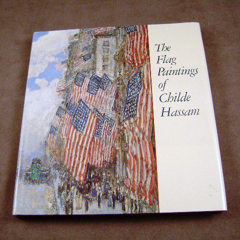 The Flag Paintings of Childe Hassam by Ilene Susan Fort