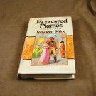 Borrowed Plumes by Roseleen Milne HB