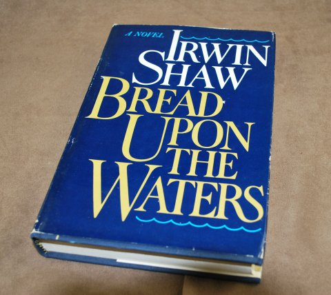 Bread Upon The Waters by Irwin Shaw HB