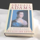 Abigail Adams A Biography by Phyllis Lee Levin HB