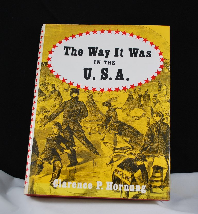 The Way It Was in the U.S.A. by Clarence P. Hornung